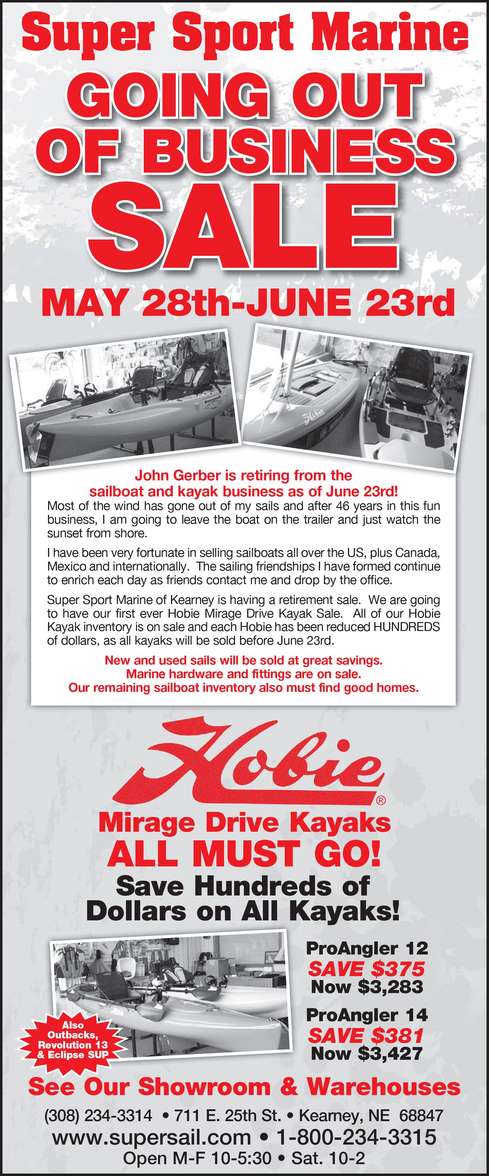 Super Sport Marine Going Out Of Business SALE. May 28th - June 23rd.  John Gerber is retiring from the sailboat and kayak business as of June 23rd! Hobie, Mirage Drive Kayaks. ALL MUST GO! Save Hundreds of Dollars on All Kayaks!